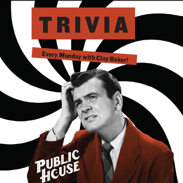 Trivia with Clay Baker at Public House!