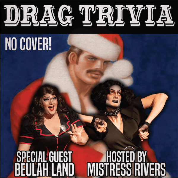 DRAG TRIVIA: Dirty Christmas Party