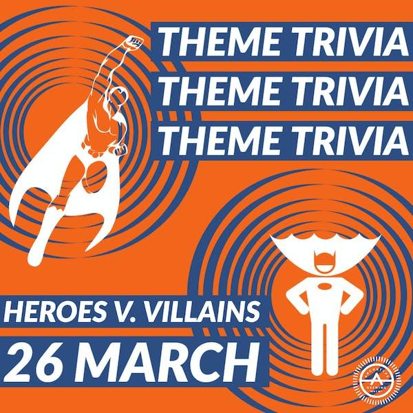 Theme Trivia: Heroes vs. Villains