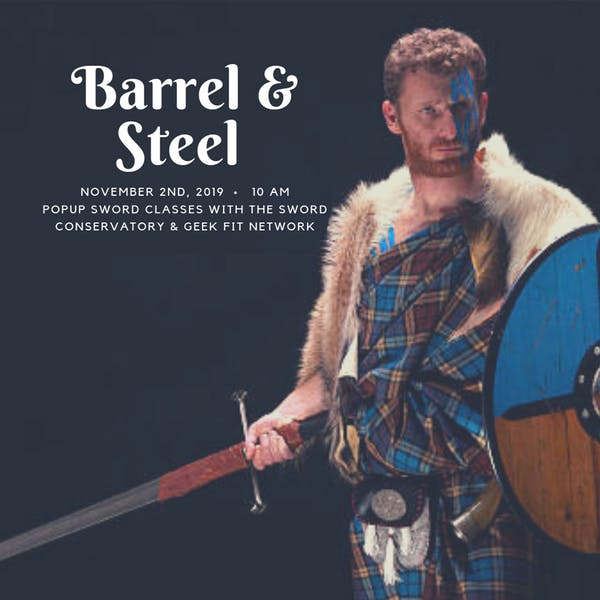 Barrel & Steel: Scottish Broadsword, Dueling and Beer