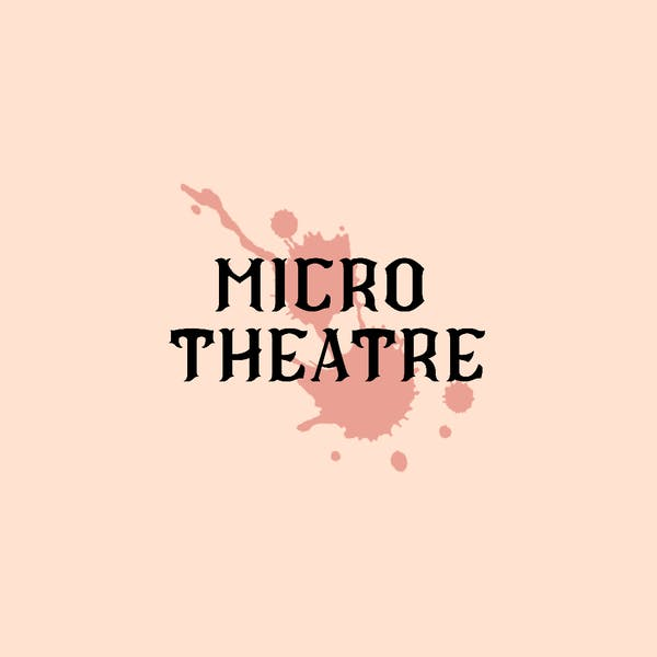 Micro Theatre – Halloween Edition