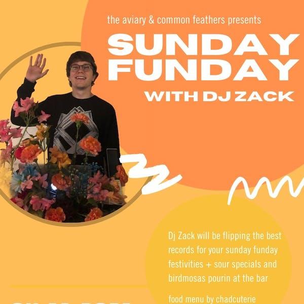 Sunday Funday w. DJ Zack