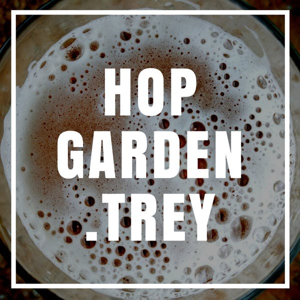 Image or graphic for Hop Garden.Trey