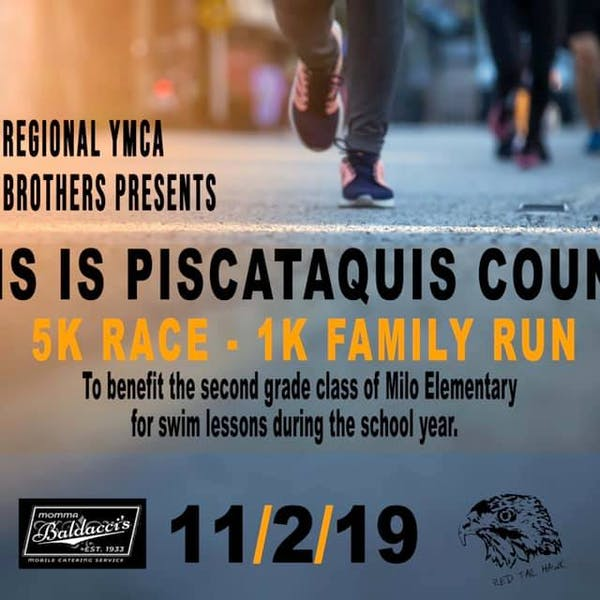 This Is Piscatiquis County 5K Race