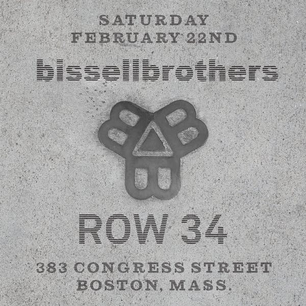 Bissell Brothers at Row 34 Boston