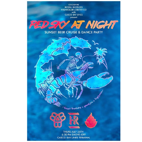 Red Sky At Night: Sunset Beer Cruise and Boat Party with Goodfire & Highroller Lobster Co.