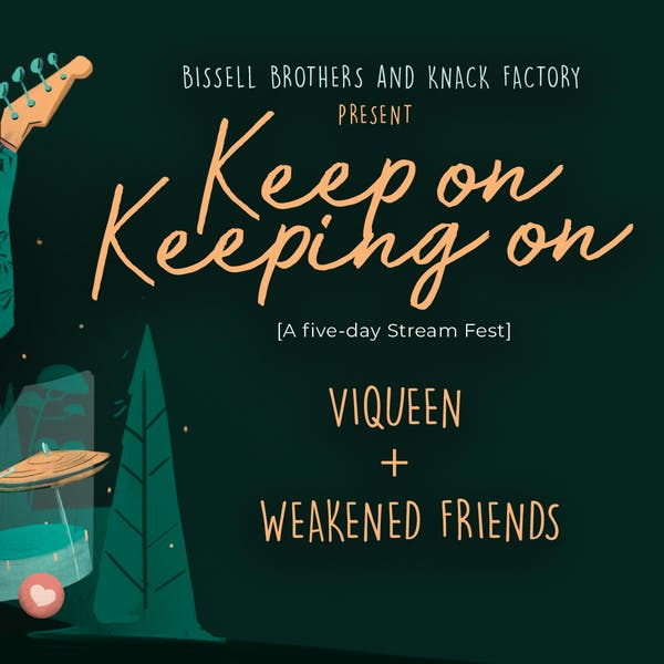 Keep On Keeping On: Viqueen & Weakened Friends