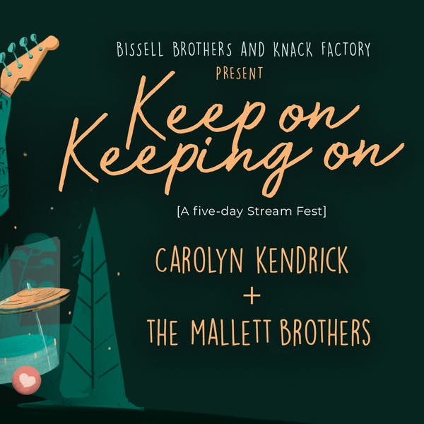 Keep On Keeping On: Carolyn Kendrick & The Mallett Brothers Band