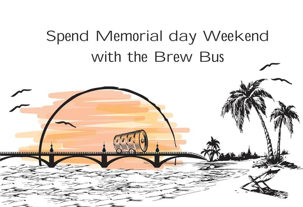 Memorial Weekend With Brew Bus