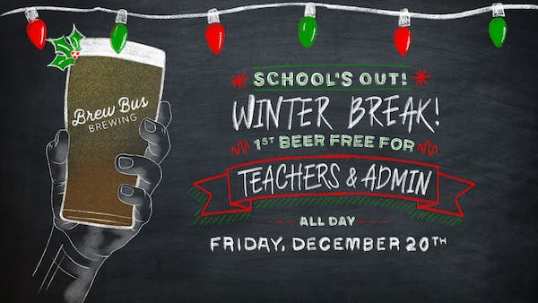 Winter Break! First Beer Free for Teachers