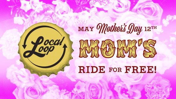 Moms ride free on Local Loop for Mother's Day 2019