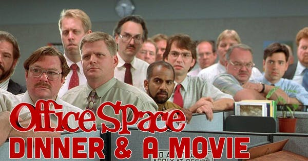 Office Space: Dinner & A Movie