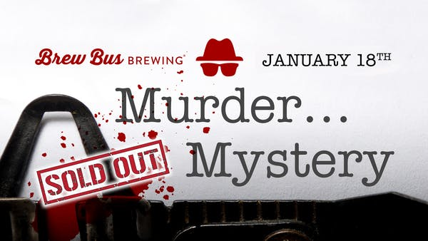 Murder Mystery at Brew Bus 1/18/20