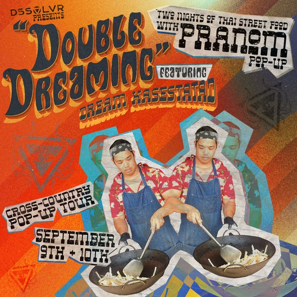 """""""Double Dreaming"""" Two Nights of Thai Street Food with Pranom pop-up"""