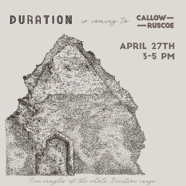 Callow Ruscoe – Duration Tasting