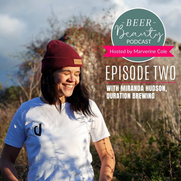 Beer Beauty Podcast | #IWD Special w Miranda Hudson
