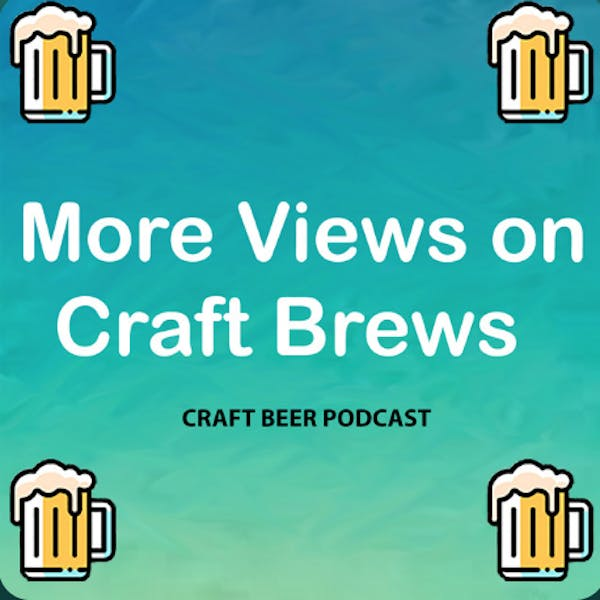 Podcast | Craft Brew With A View