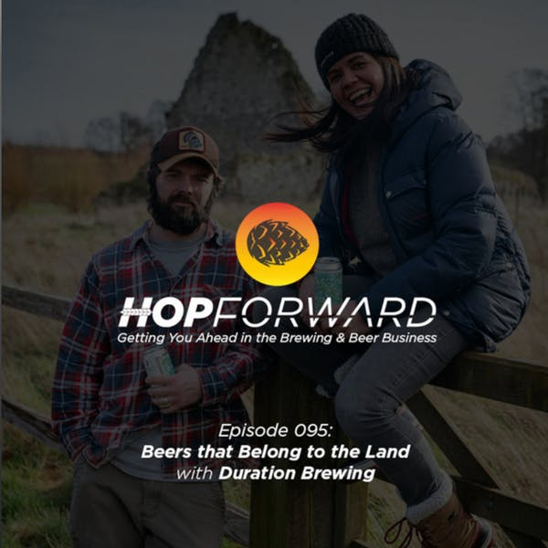 Hop Forward Podcast – Beers that Belong to the Land