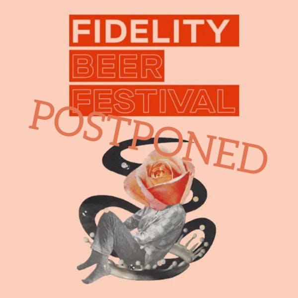 Fidelity Beer Festival – POSTPONED