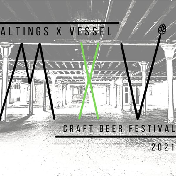 Maltings x Vessel Beer Festival