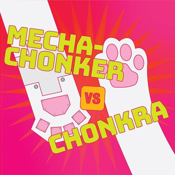 Image or graphic for Mechachonker vs. Chonkra