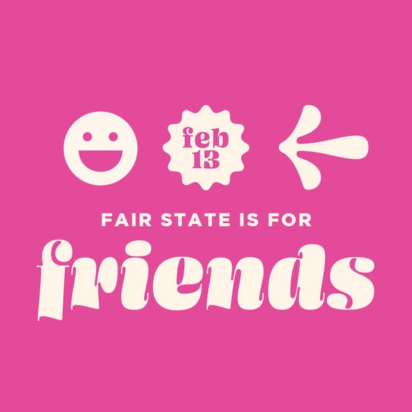 Fair State Is For Friends