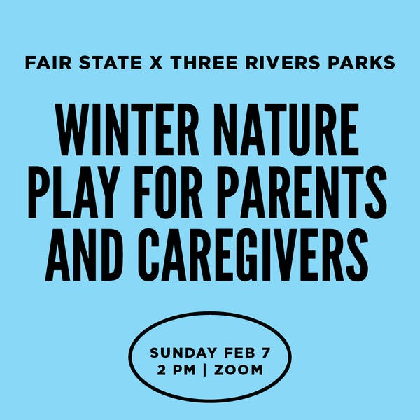 Winter Nature Play for Parents + Caregivers