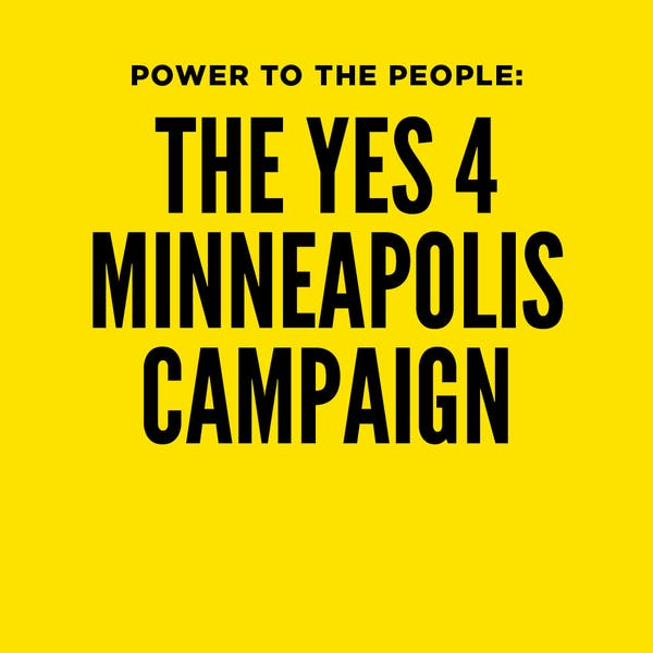 Power to the People: The Yes 4 Minneapolis Campaign
