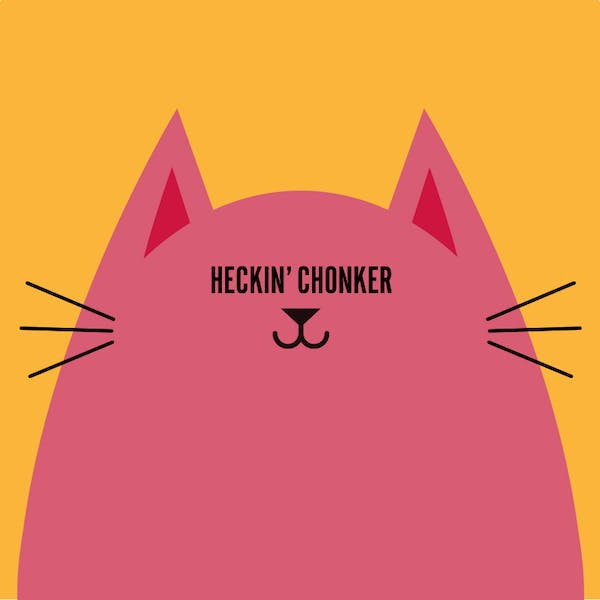 Image or graphic for Heckin' Chonker