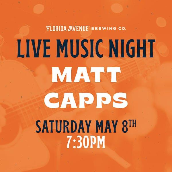 Live Music @ Florida Ave Beer Garden- Matt Capps