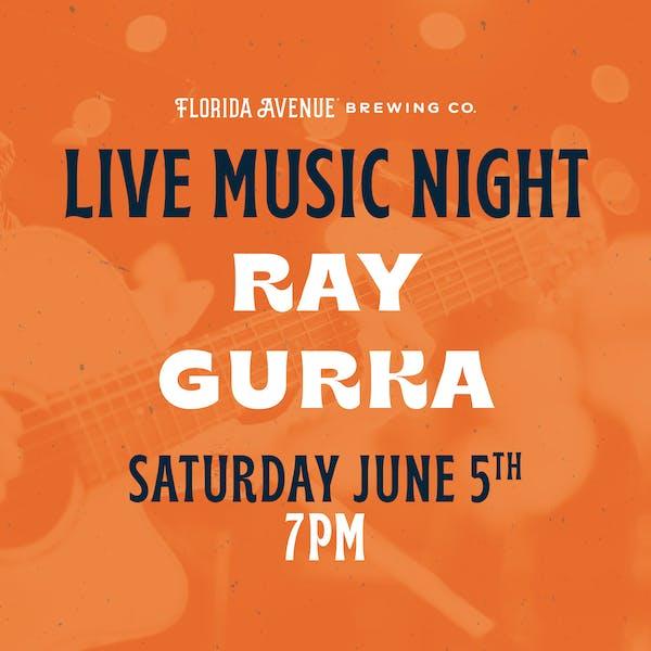 Live Music @ Florida Ave Beer Garden- Ray Gurka