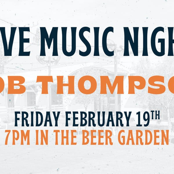 Live Music In the Beer Garden- Bob Thompson