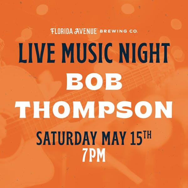 Live Music @ Florida Ave- Bob Thompson