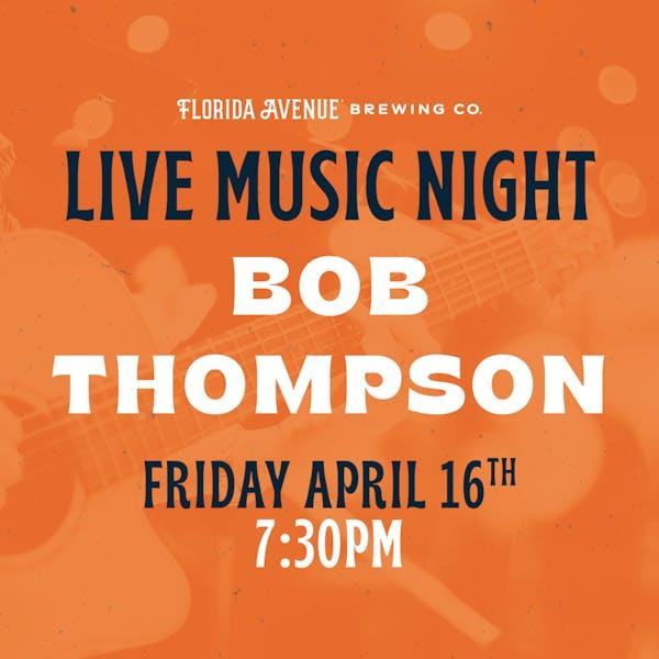 Live Music @ Florida Ave Beer Garden- Bob Thompson