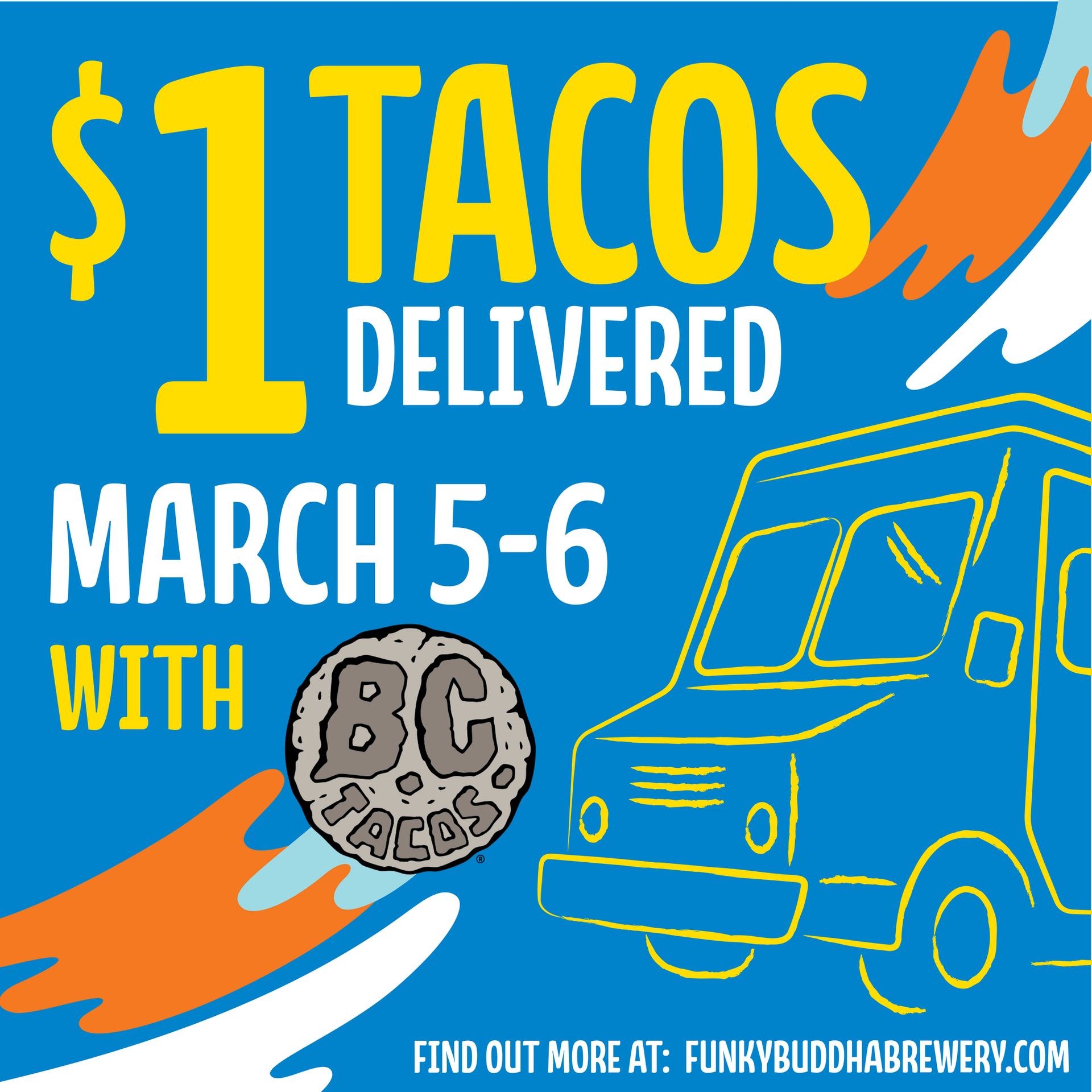 1$ tacos delivered March 5th-6th