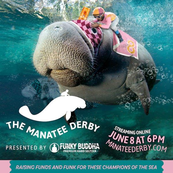 Manatee Derby presented by Funky Buddha