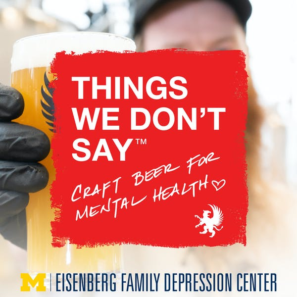 Things We Don't Say: Griffin Claw Brews Beer for Mental Health