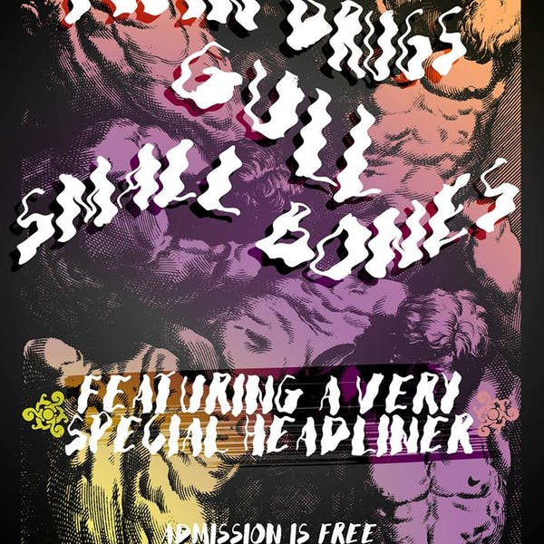 Twin Drugs, Gull, Small Bones, ~*Special Guest*~