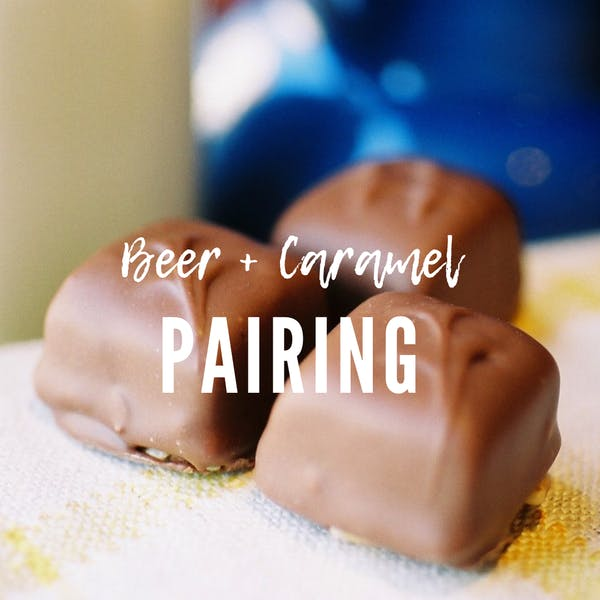 Beer + Caramel