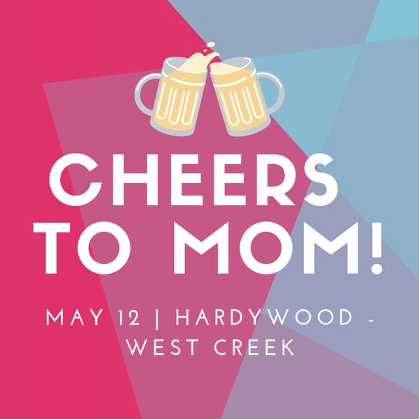 cheers to mom west creek