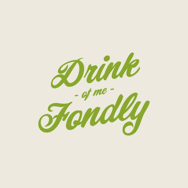Image or graphic for Drink of Me Fondly