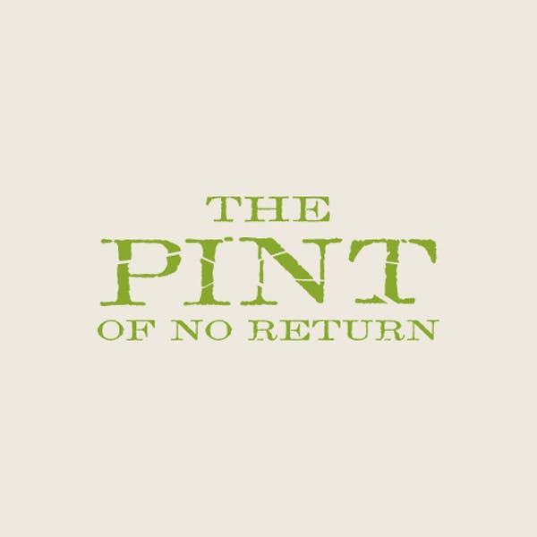 Image or graphic for The Pint of No Return