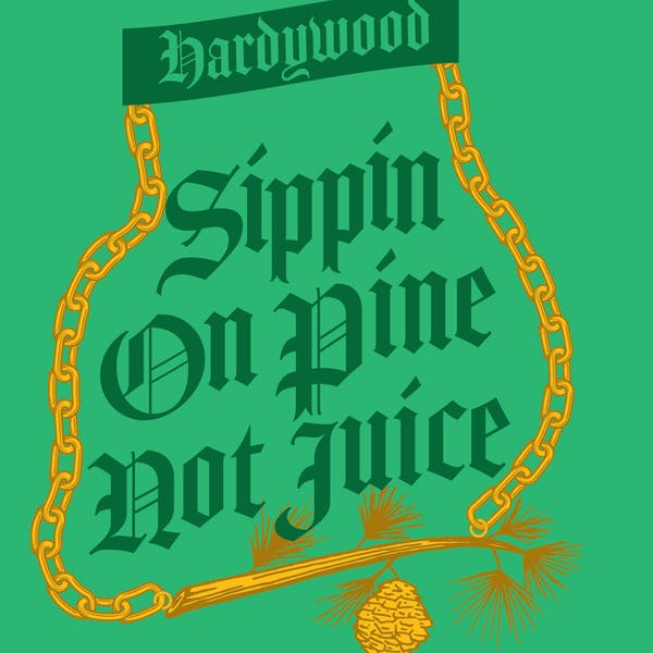 Sippin' on Pine, Not Juice can label