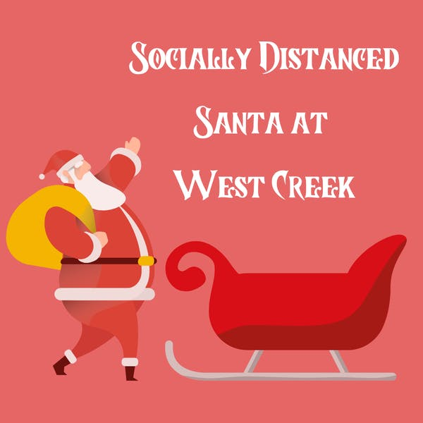 Socially Distanced Santa at West Creek