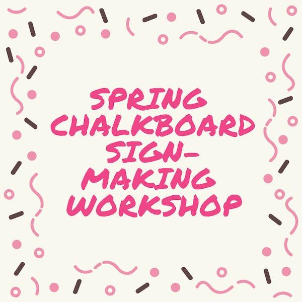 Spring Chalkboard Sign-Making Workshop
