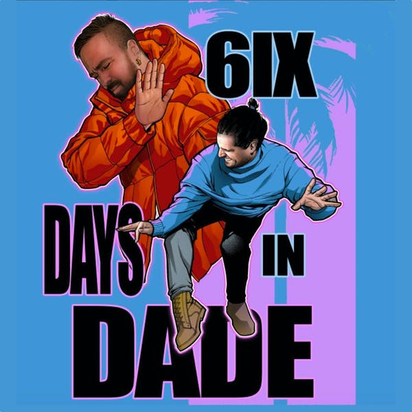 Image or graphic for 6ix Days in Dade