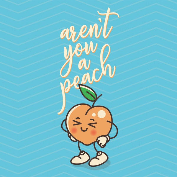 Aren't You A Peach