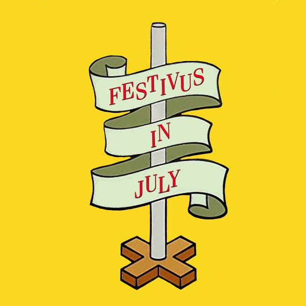 Image or graphic for Festivus In July