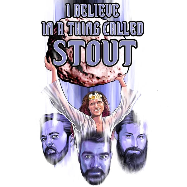 Image or graphic for I Believe in a Thing Called Stout