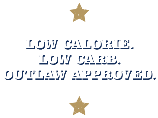 Low Calorie, Low Carb, Outlaw Approved